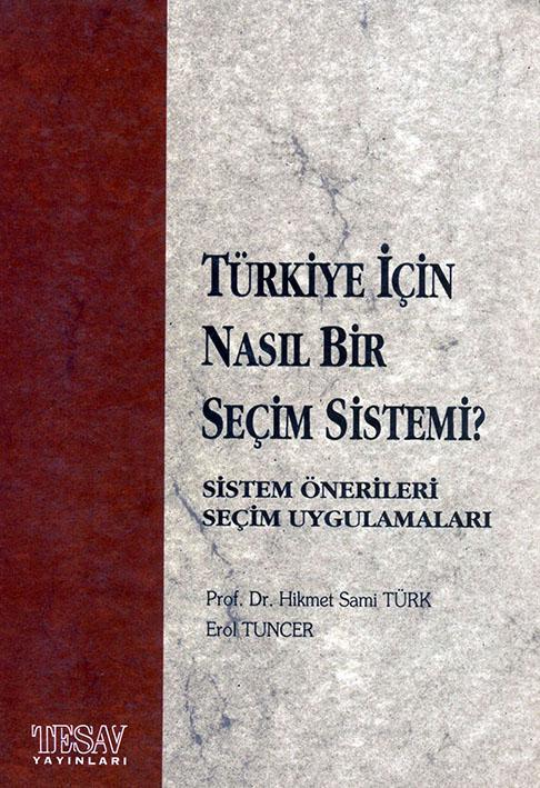 Türkiye İçin Nasıl Bir Seçim Sistemi