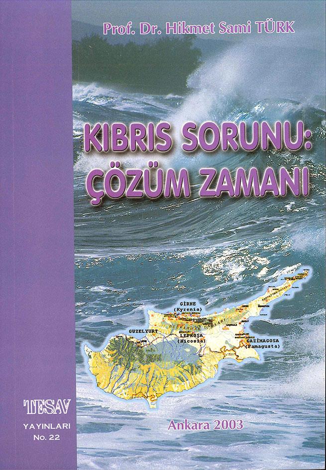 Kıbrıs Sorunu – Çözüm Zamanı