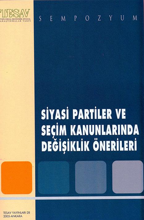 Siyasi Partiler ve Seçim Kanunlarında Değişiklik Önerileri